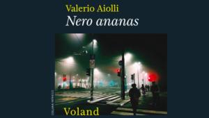 Libro Nero ananas di Valerio Aiolli edito Voland 2019