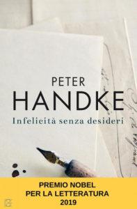 Infelicità senza desideri di Peter Handke (Garzanti)